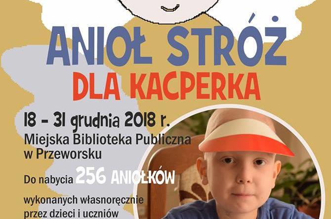 Kiermasz – ANIOŁ STRÓŻ DLA KACPERKA (18 – 31 grudnia 2018)